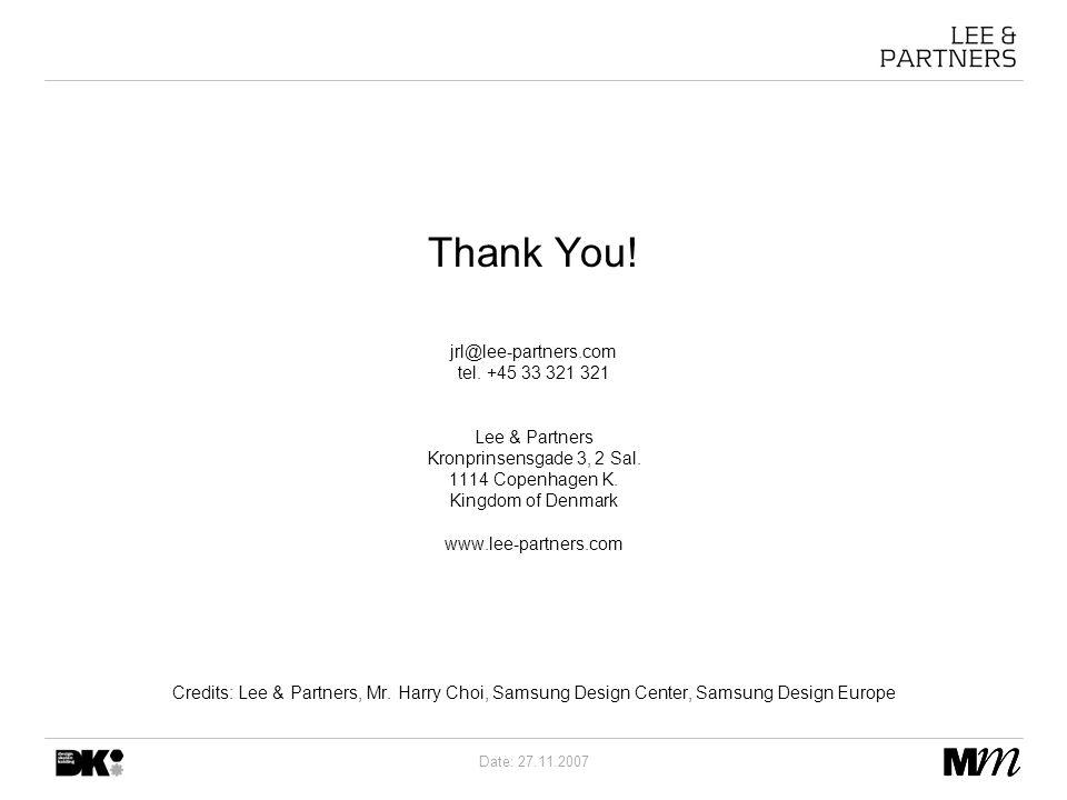 Thank You. jrl@lee-partners.com tel. +45 33 321 321 Lee & Partners Kronprinsensgade 3, 2 Sal.