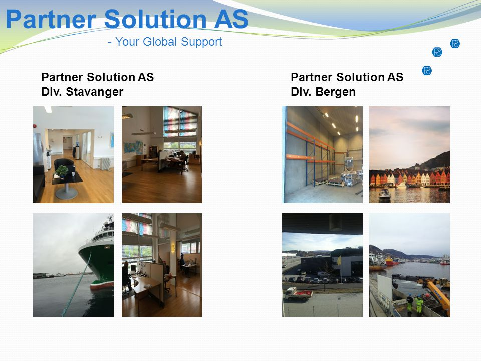 Partner Solution AS - Your Global Support Partner Solution AS Div.
