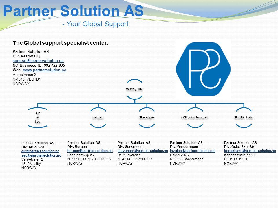 Vestby, HQ Air & Sea BergenStavangerOSL, GardermoenSkur89, Oslo Partner Solution AS - Your Global Support Partner Solution AS Div. Vestby-HQ support@p