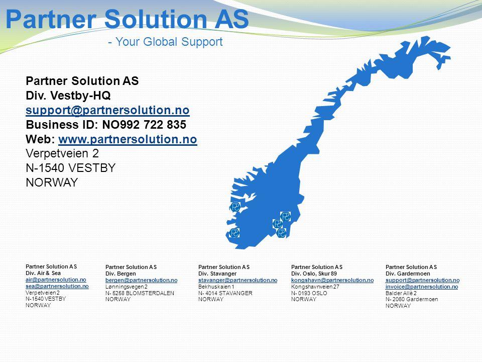 Partner Solution AS Div. Air & Sea air@partnersolution.no sea@partnersolution.no Verpetveien 2 N-1540 VESTBY NORWAY Partner Solution AS Div. Bergen be