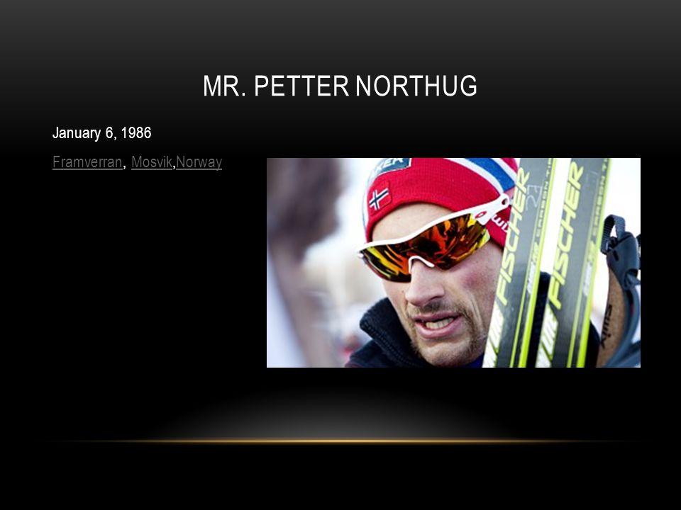 January 6, 1986 FramverranFramverran, Mosvik,NorwayMosvikNorway MR. PETTER NORTHUG