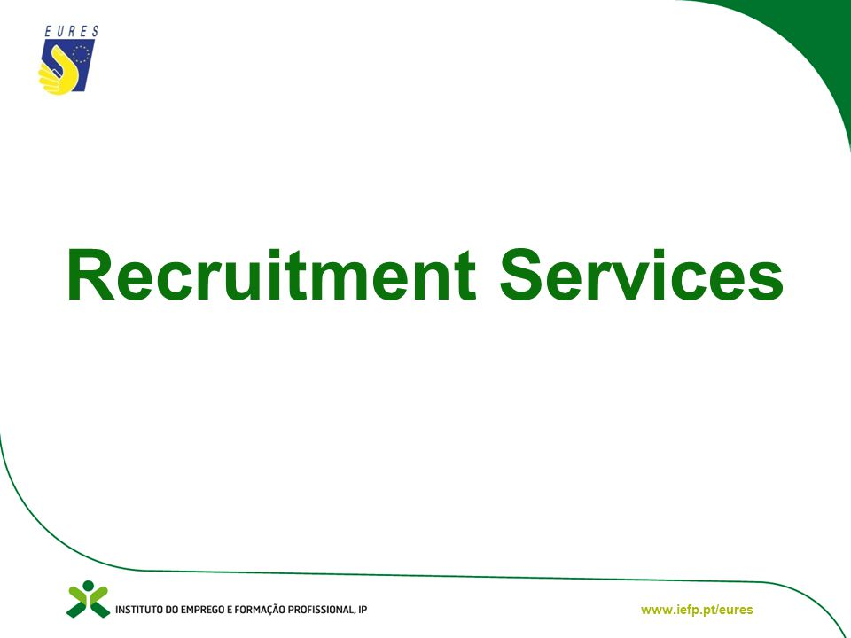 www.iefp.pt/eures Recruitment Services
