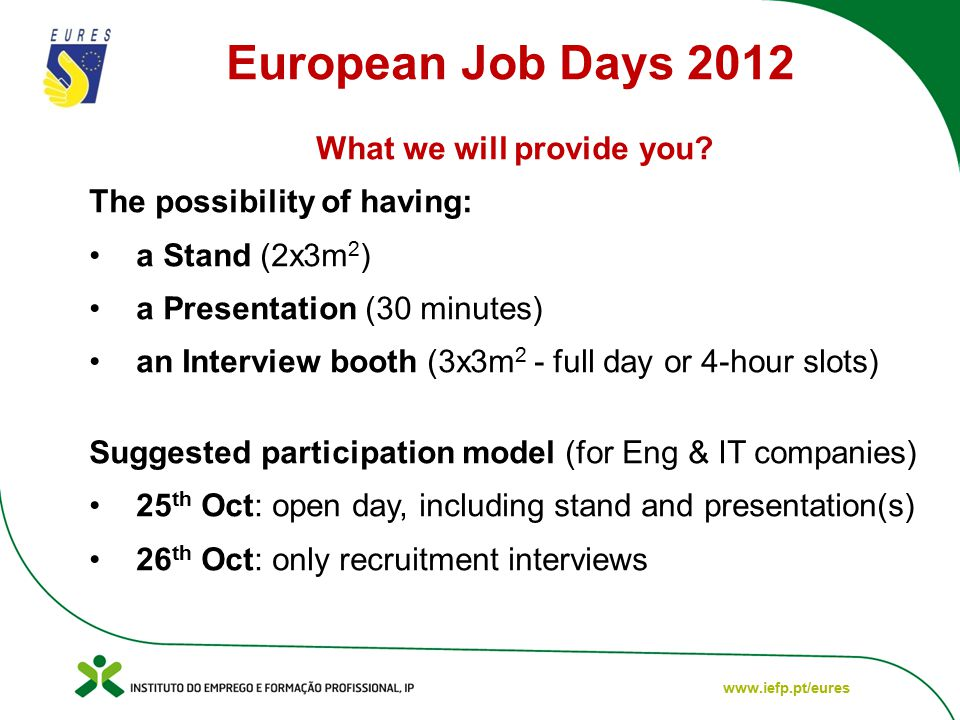 www.iefp.pt/eures European Job Days 2012 What we will provide you.
