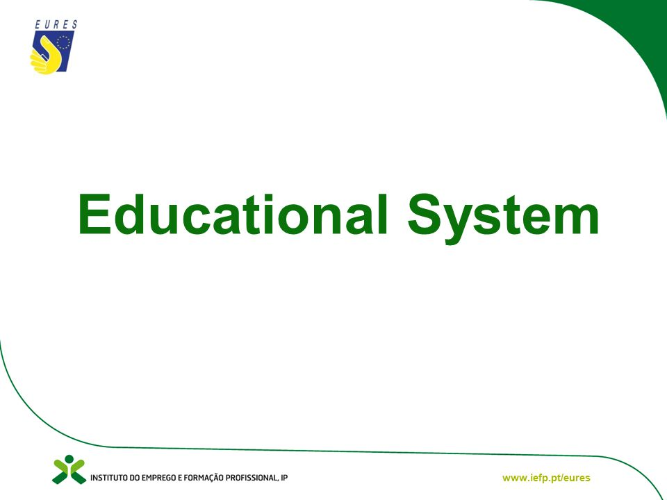 www.iefp.pt/eures Educational System