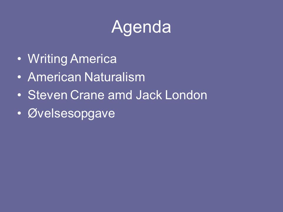 Writing America Sarah Orne Jewett, A White Heron Jack London, The Law of Life