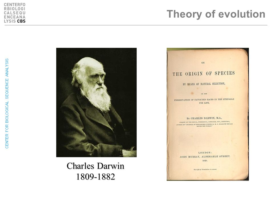 CENTER FOR BIOLOGICAL SEQUENCE ANALYSIS Theory of evolution Charles Darwin 1809-1882