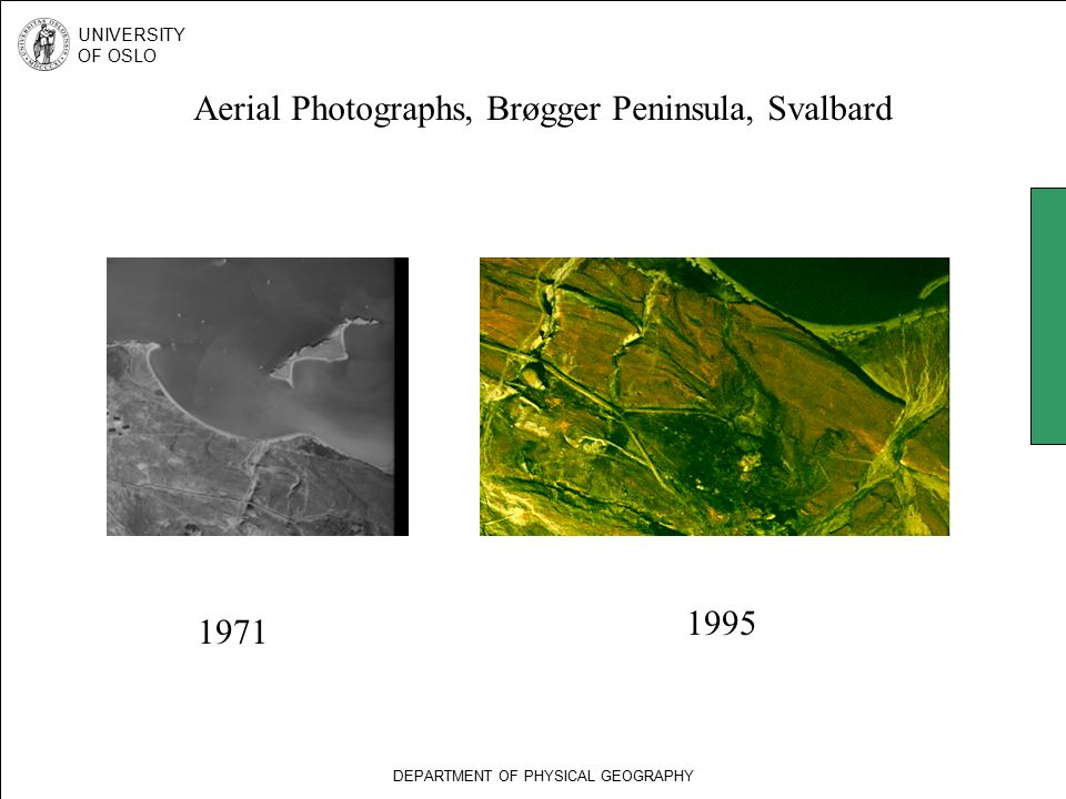 DEPARTMENT OF PHYSICAL GEOGRAPHY UNIVERSITY OF OSLO 1971 1995 Aerial Photographs, Brøgger Peninsula, Svalbard