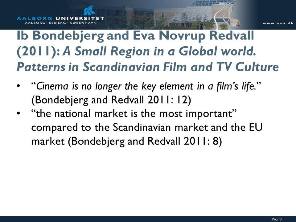 No.3 Ib Bondebjerg and Eva Novrup Redvall (2011): A Small Region in a Global world.