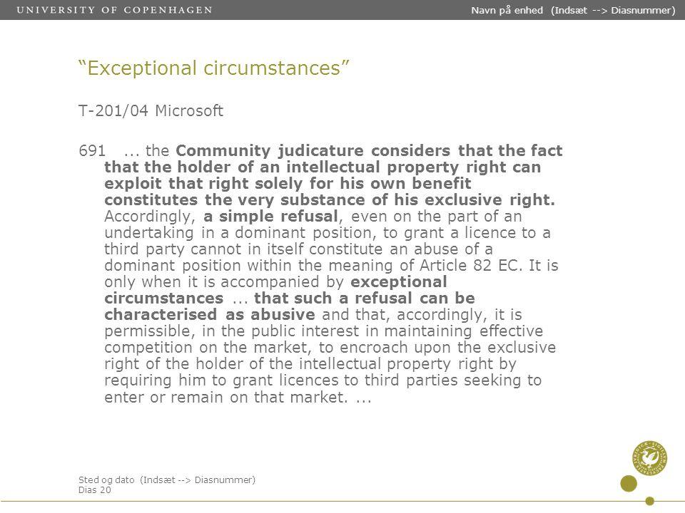 """Sted og dato (Indsæt --> Diasnummer) Dias 20 Navn på enhed (Indsæt --> Diasnummer) """"Exceptional circumstances"""" T-201/04 Microsoft 691... the Community"""