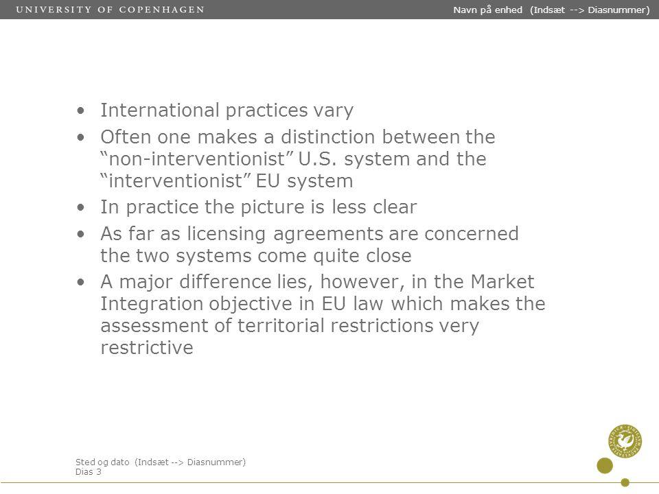 Sted og dato (Indsæt --> Diasnummer) Dias 3 Navn på enhed (Indsæt --> Diasnummer) International practices vary Often one makes a distinction between the non-interventionist U.S.