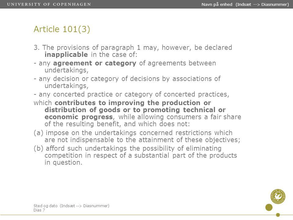 Sted og dato (Indsæt --> Diasnummer) Dias 7 Navn på enhed (Indsæt --> Diasnummer) Article 101(3) 3.