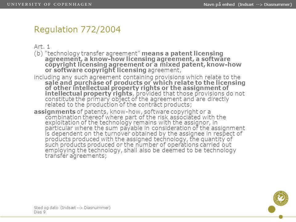 Sted og dato (Indsæt --> Diasnummer) Dias 9 Navn på enhed (Indsæt --> Diasnummer) Regulation 772/2004 Art.