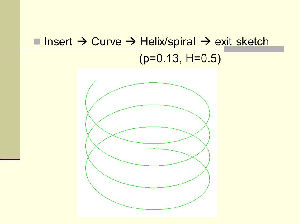 Insert  Curve  Helix/spiral  exit sketch (p=0.13, H=0.5)