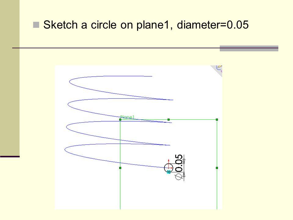 Sketch a circle on plane1, diameter=0.05