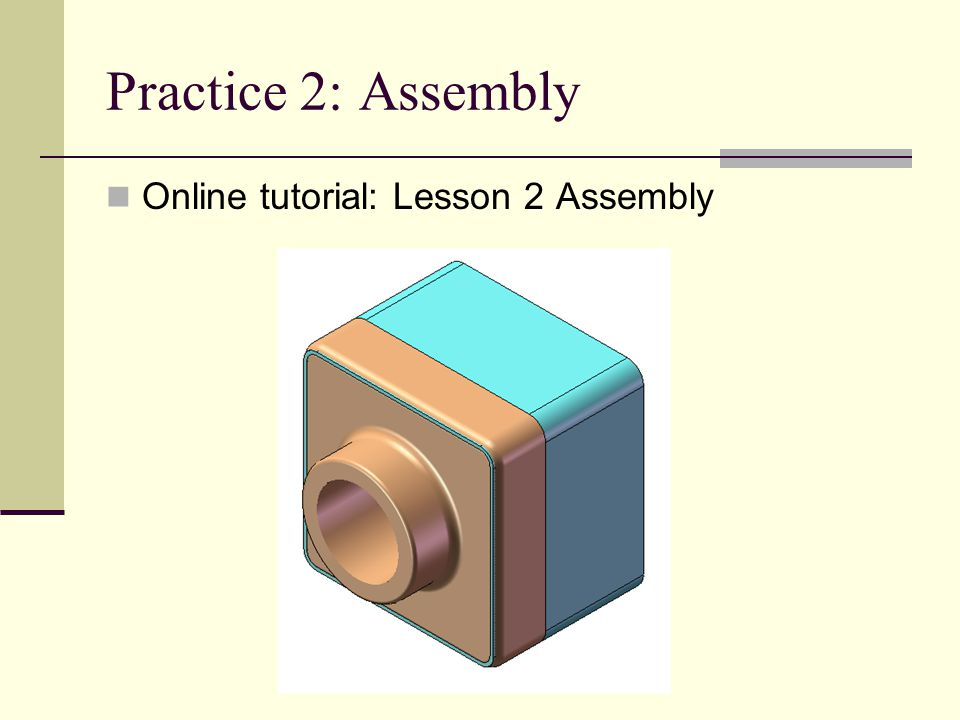 Practice 2: Assembly Online tutorial: Lesson 2 Assembly