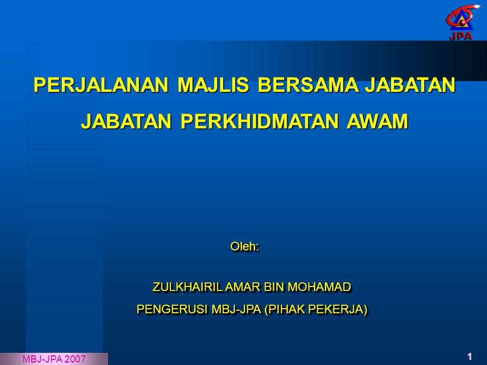 1 MBJ-JPA 2007 Oleh:Oleh: ZULKHAIRIL AMAR BIN MOHAMAD PENGERUSI MBJ-JPA (PIHAK PEKERJA) ZULKHAIRIL AMAR BIN MOHAMAD PENGERUSI MBJ-JPA (PIHAK PEKERJA)