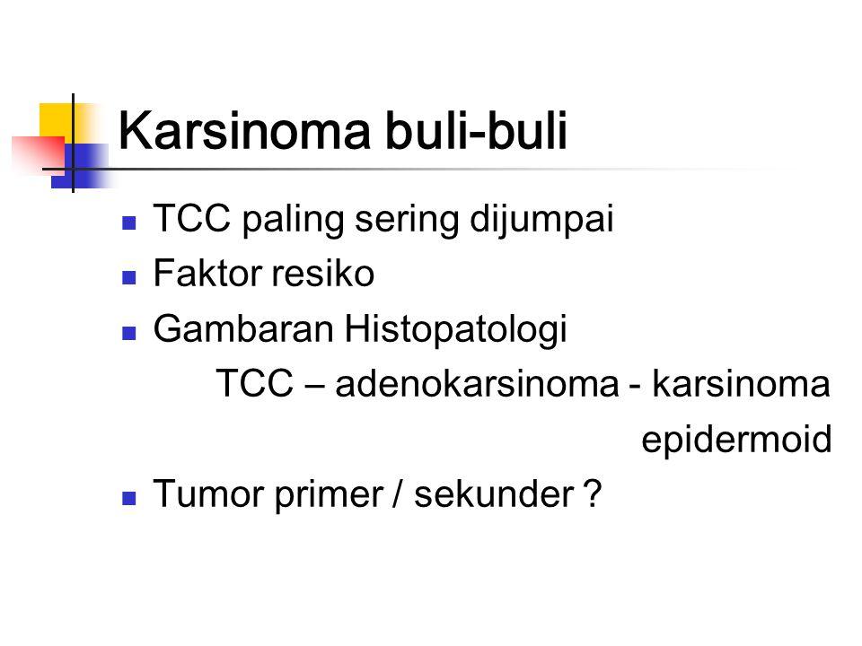 Terapi Tergantung stadium: Pielum / ureter nefroureterektomi sampai dengan cuff pada buli-buli Radiasi .