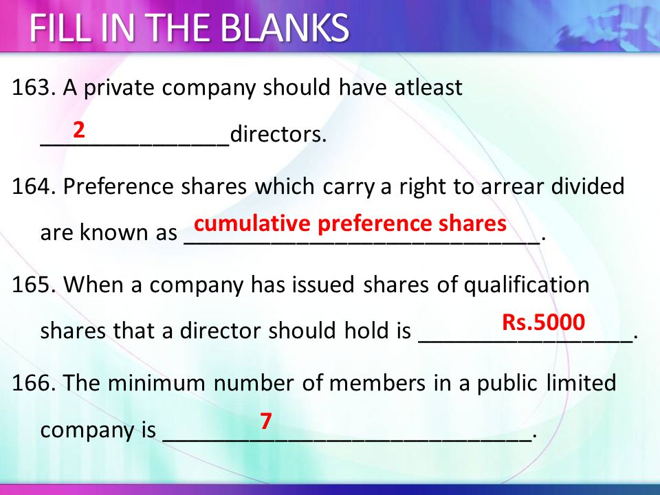 163.A private company should have atleast _______________directors.