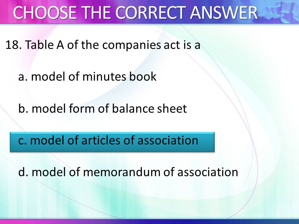 18.Table A of the companies act is a a. model of minutes book b.