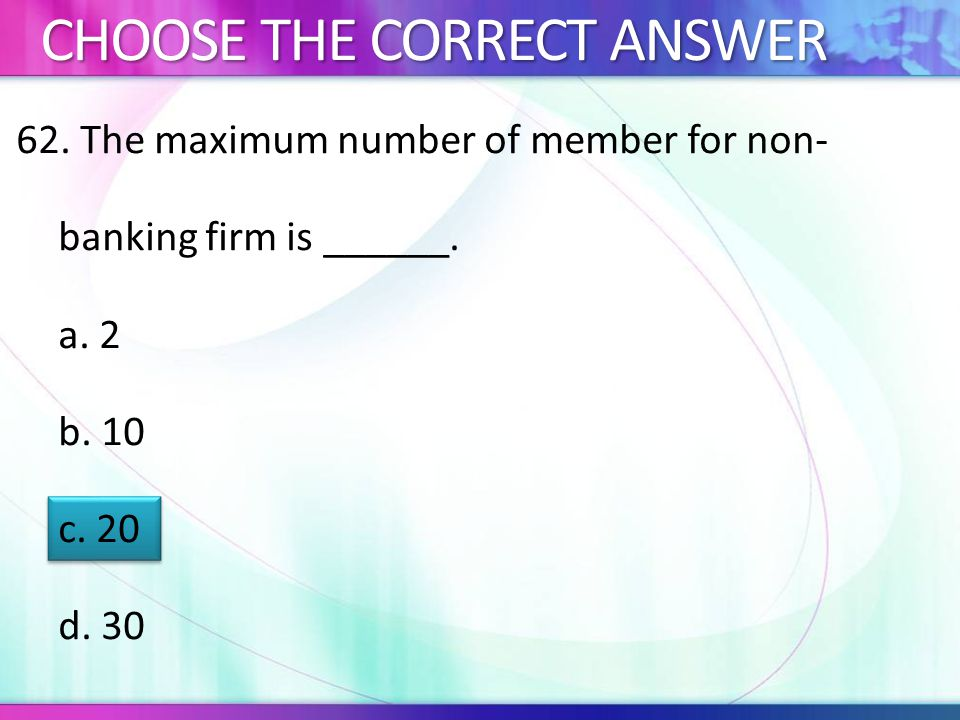 62.The maximum number of member for non- banking firm is ______.