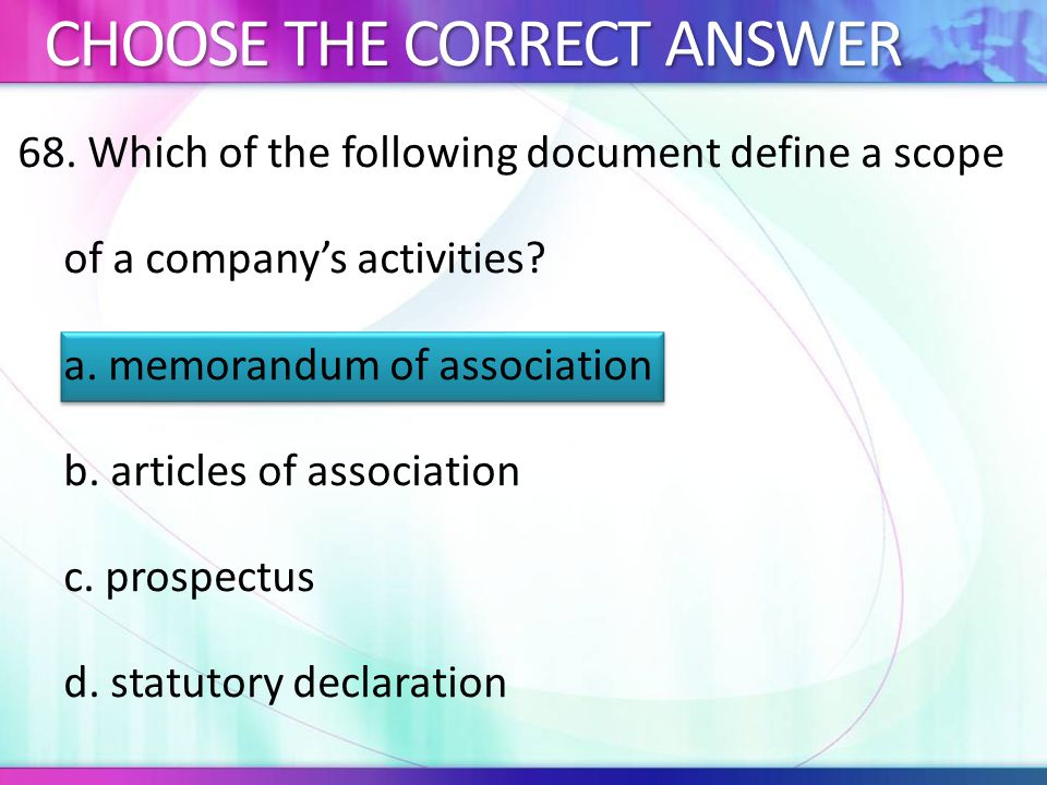 68.Which of the following document define a scope of a company's activities.