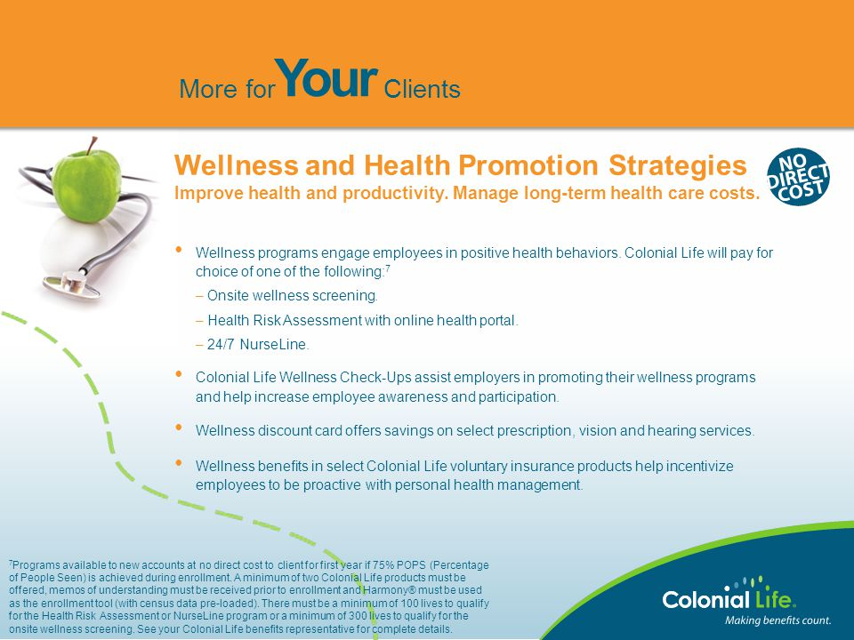 Wellness and Health Promotion Strategies Improve health and productivity. Manage long-term health care costs. Wellness programs engage employees in po