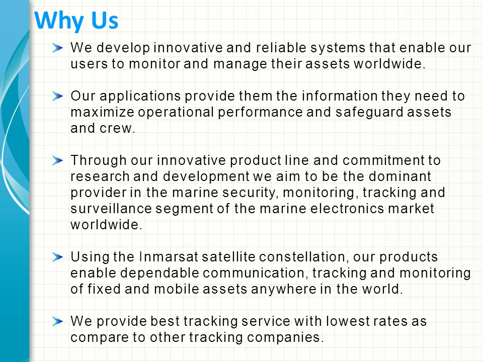 We develop innovative and reliable systems that enable our users to monitor and manage their assets worldwide.