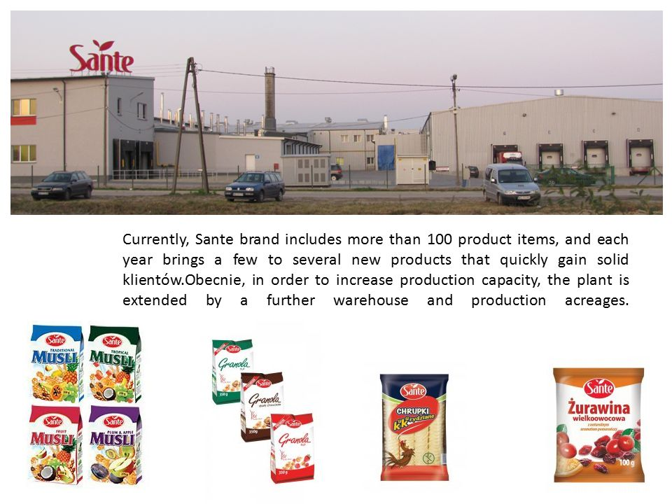 Currently, Sante brand includes more than 100 product items, and each year brings a few to several new products that quickly gain solid klientów.Obecn