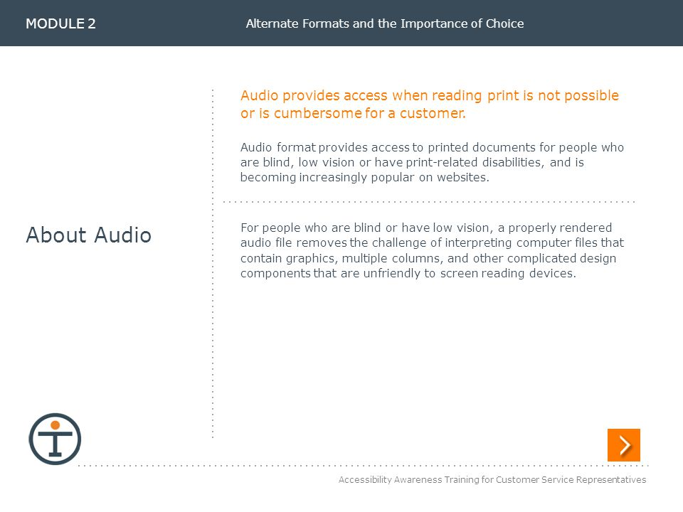 Accessibility Awareness Training for Customer Service Representatives Alternate Formats and the Importance of Choice Audio provides access when readin