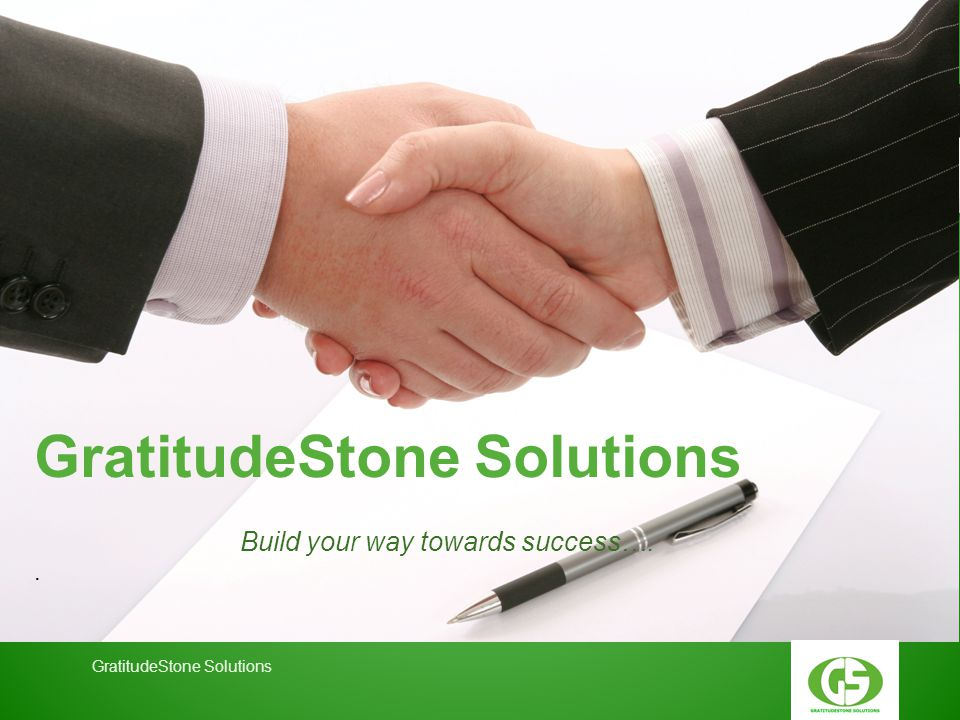 Build your way towards success….. GratitudeStone Solutions Your LogoGratitudeStone Solutions