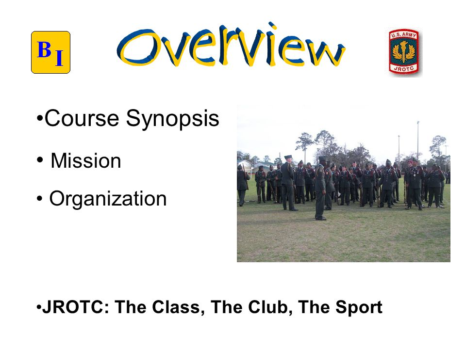 Course Synopsis Mission Organization JROTC: The Class, The Club, The Sport