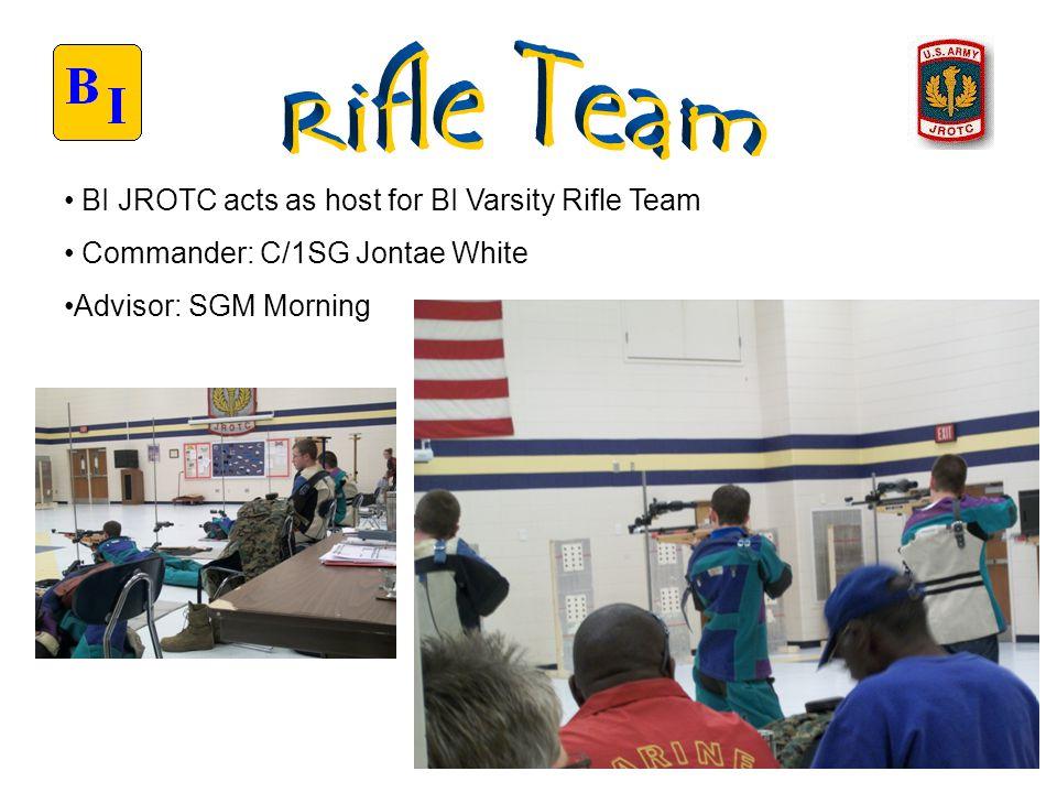 BI JROTC acts as host for BI Varsity Rifle Team Commander: C/1SG Jontae White Advisor: SGM Morning
