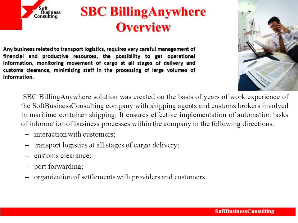The concept of SBC BillingAnywhere system building SBC BillingAnywhere system is designed to provide management accounting for a separate company as well as for the group of companies (holding company) in a single centralized database.