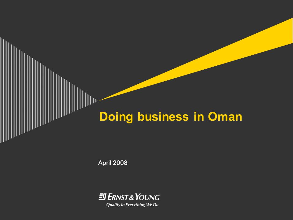 14 April 2008Doing Business in OmanPage 2 Index of topics ► Business climate ► Legal system ► Business structures ► Tax system ► Free Zones and Industrial Estates ► Labour ► Commercial issues ► International Agreements and Treaties