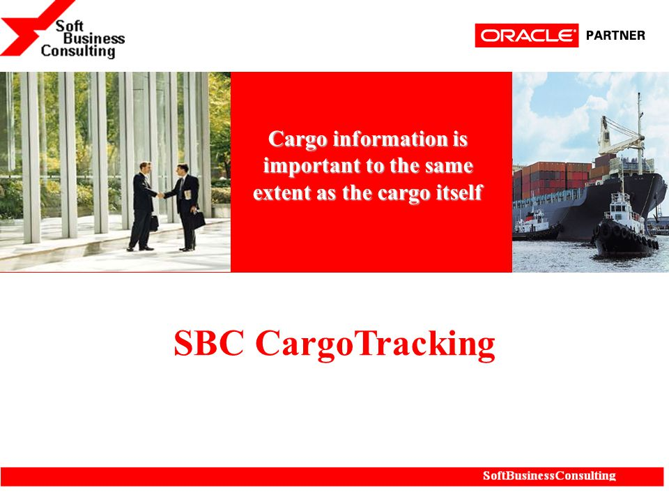 SBC CargoTracking Cargo information is important to the same extent as the cargo itself