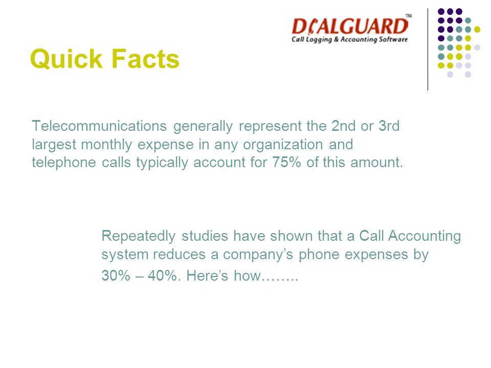 Telecommunications generally represent the 2nd or 3rd largest monthly expense in any organization and telephone calls typically account for 75% of thi