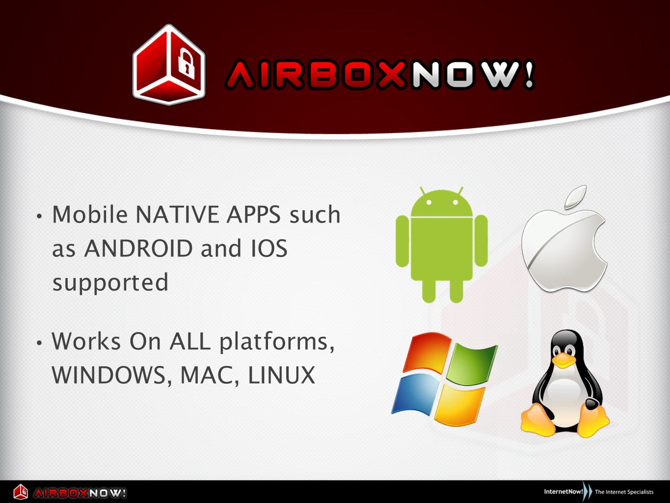Mobile NATIVE APPS such as ANDROID and IOS supported Works On ALL platforms, WINDOWS, MAC, LINUX