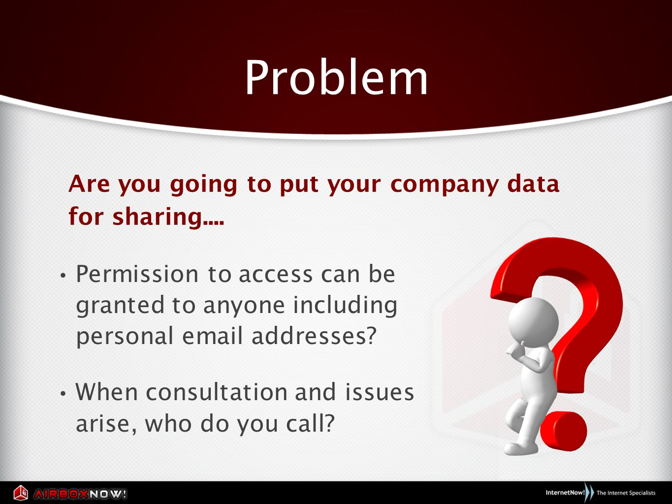 Problem Permission to access can be granted to anyone including personal email addresses.