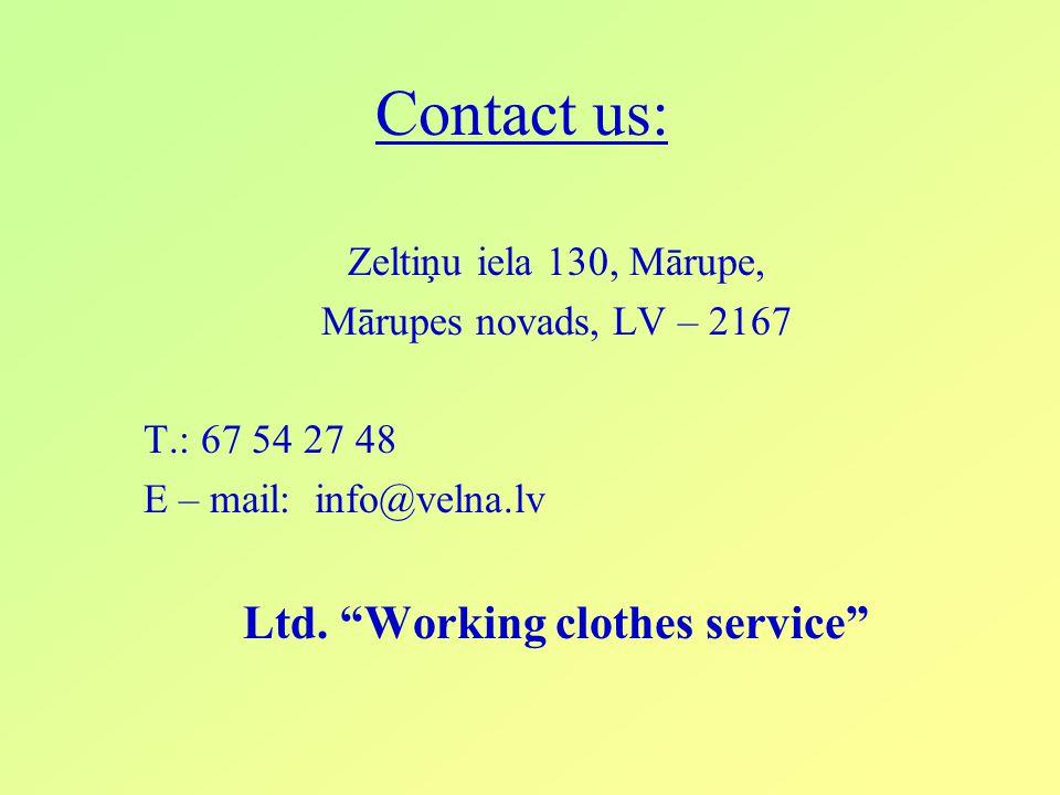 Contact us: Zeltiņu iela 130, Mārupe, Mārupes novads, LV – 2167 T.: 67 54 27 48 E – mail: info@velna.lv Ltd.
