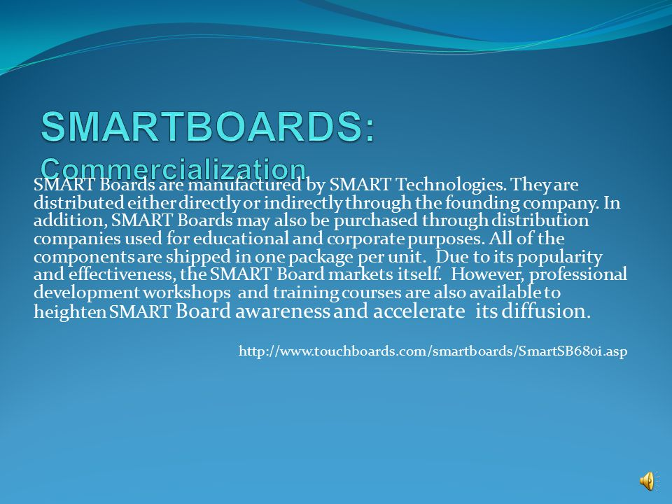 SMART Boards are manufactured by SMART Technologies.