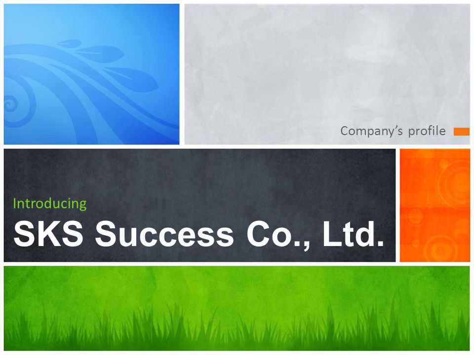Company's profile Introducing SKS Success Co., Ltd.