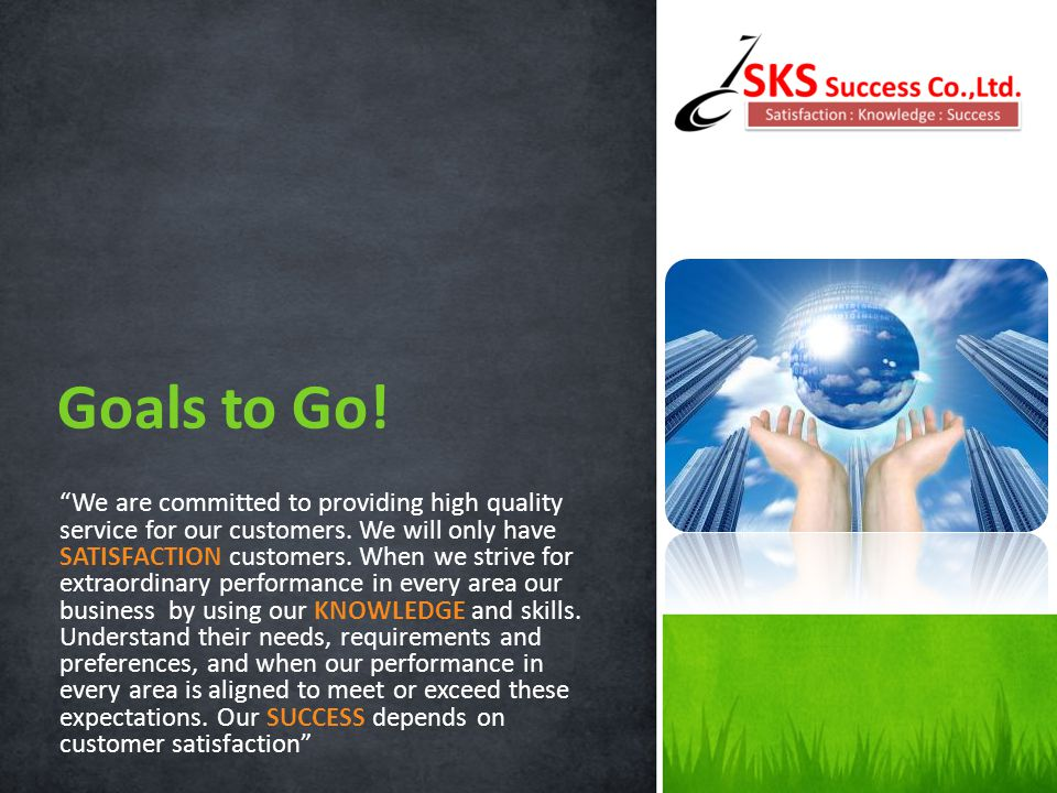 SKS SUCCESS CO., LTD. We have features for every requirement SKS