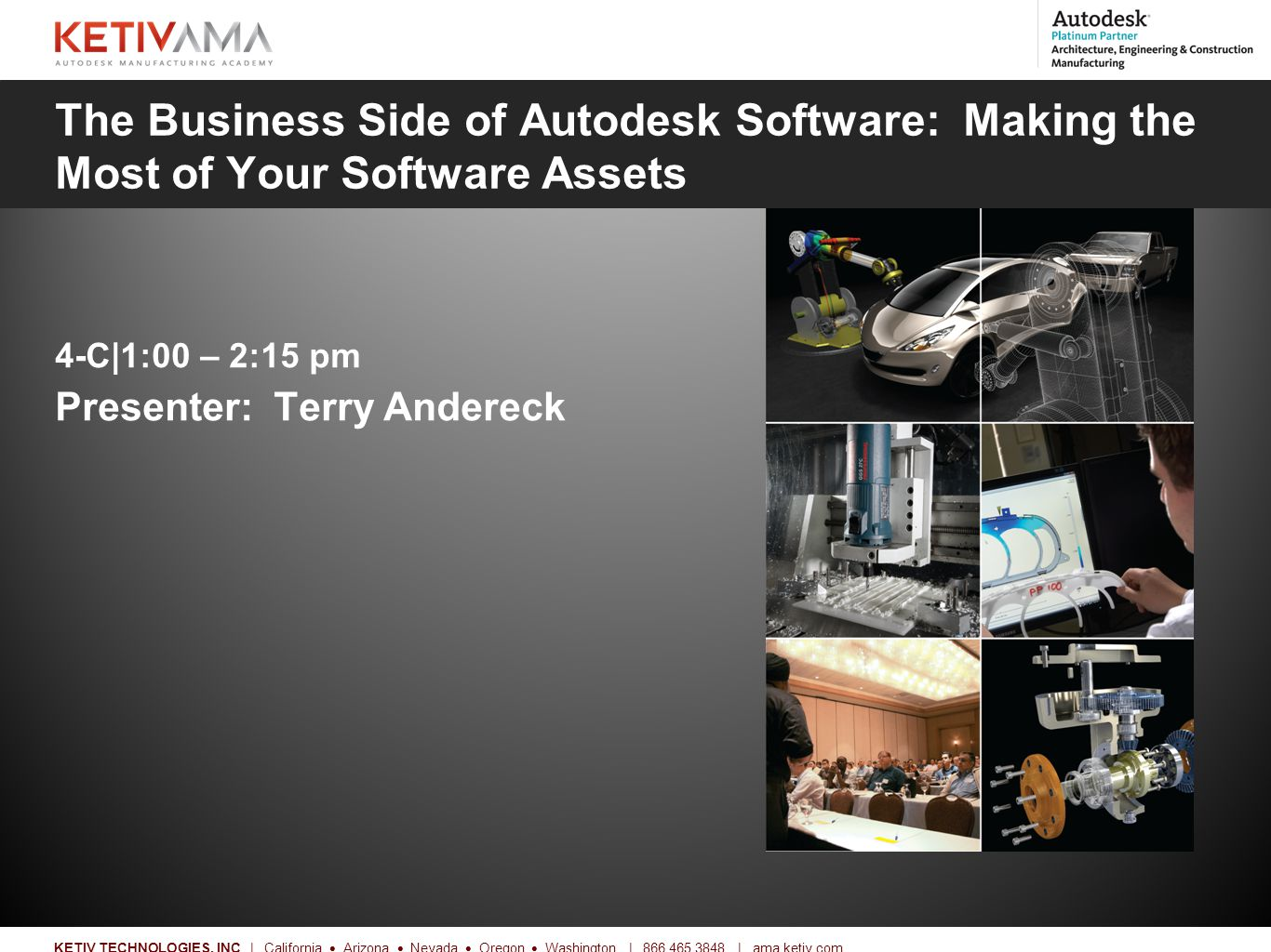 Title KETIV TECHNOLOGIES, INC | California  Arizona  Nevada  Oregon  Washington | 866.465.3848 | ama.ketiv.com What You Will See Today  Highlighted Discussion on Autodesk Licensing Practices  T&C's of Autodesk's Software License Agreements  Real world examples  You will learn something you didn't know  Best practices for staying compliant