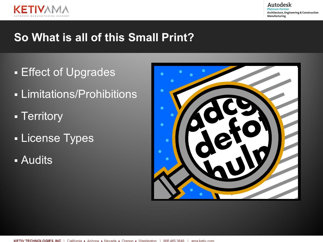 Title KETIV TECHNOLOGIES, INC | California  Arizona  Nevada  Oregon  Washington | 866.465.3848 | ama.ketiv.com So What is all of this Small Print.