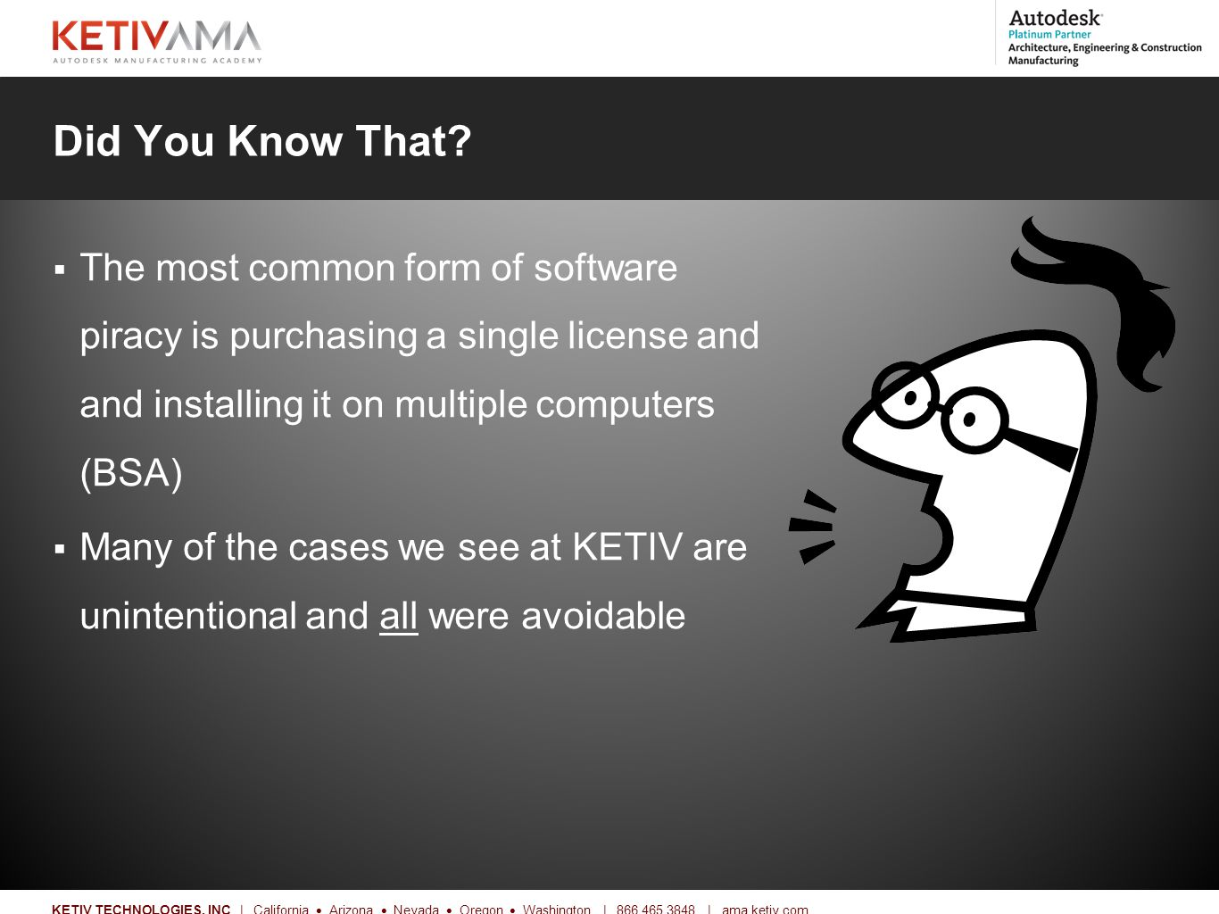 Title KETIV TECHNOLOGIES, INC | California  Arizona  Nevada  Oregon  Washington | 866.465.3848 | ama.ketiv.com Here's the Deal Autodesk License and Services Agreement (LSA) Autodesk ® software is not sold.