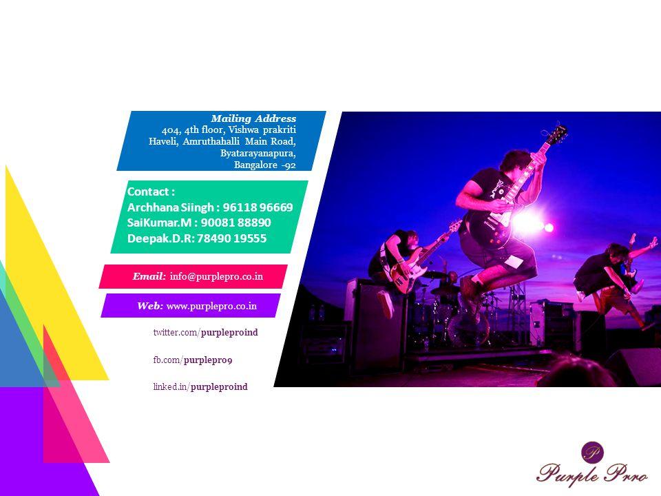 Email: info@purplepro.co.in Web: www.purplepro.co.in Mailing Address 404, 4th floor, Vishwa prakriti Haveli, Amruthahalli Main Road, Byatarayanapura,