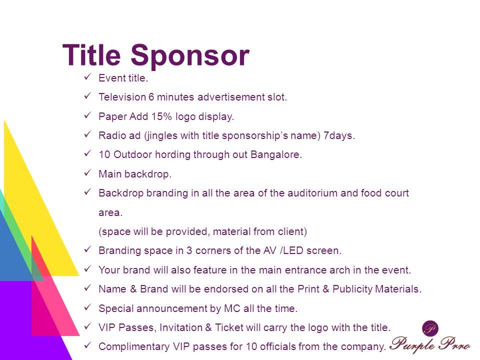 Title Sponsor Event title. Television 6 minutes advertisement slot.