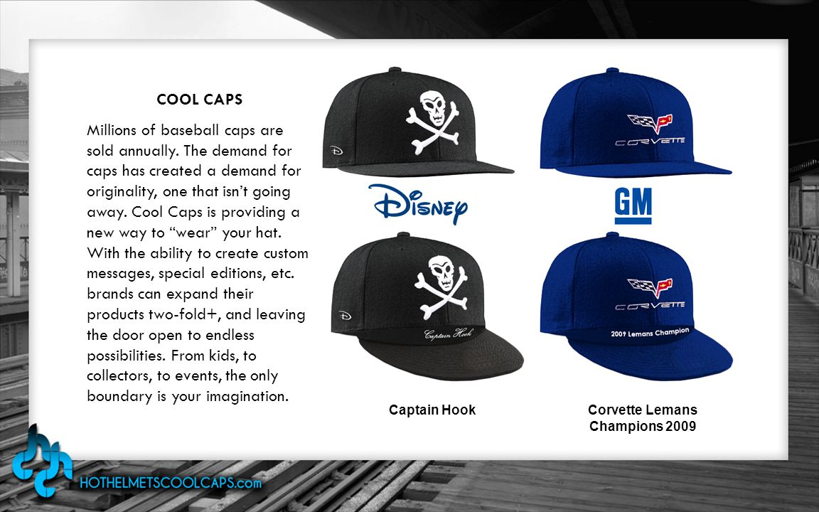 Captain HookCorvette Lemans Champions 2009 COOL CAPS Millions of baseball caps are sold annually.