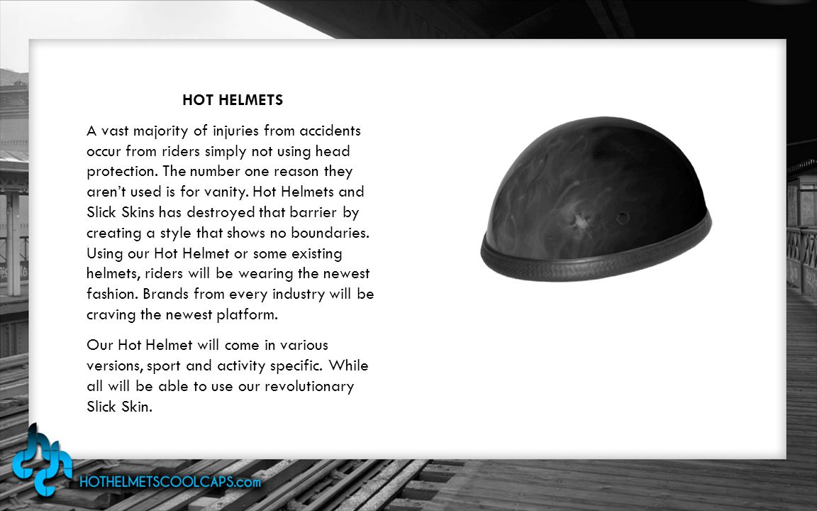 HOT HELMETS A vast majority of injuries from accidents occur from riders simply not using head protection.