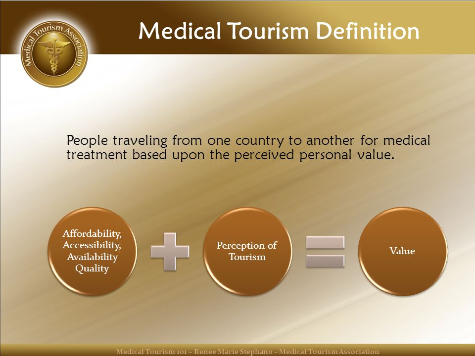 Medical Tourism 101 – Renee Marie Stephano – Medical Tourism Association MedicalTourismAssociation.com | MedicalTourismMag.com | HealthTourismMagazine.com Thank You Renee-Marie Stephano, Esquire President - Medical Tourism Association Editor - Medical Tourism Magazine Editor - Health Tourism Magazine Jonathan Edelheit CEO - Medical Tourism Association